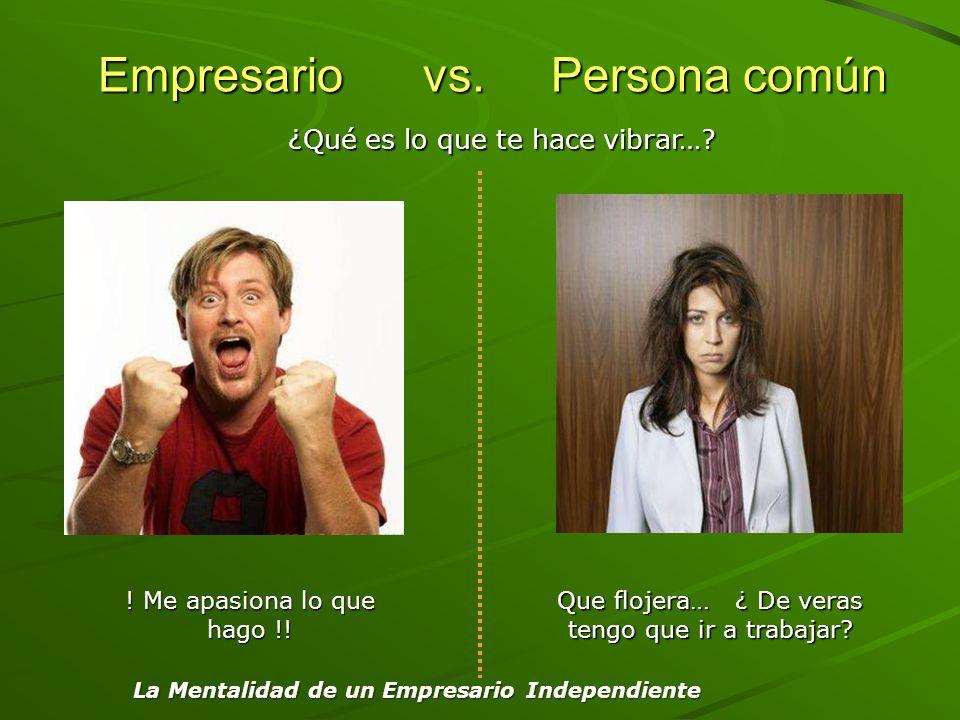 Empresario vs. Persona común