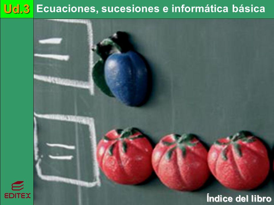 Ud.3 Ud.3 Ud.3 Ecuaciones, sucesiones e informática básica