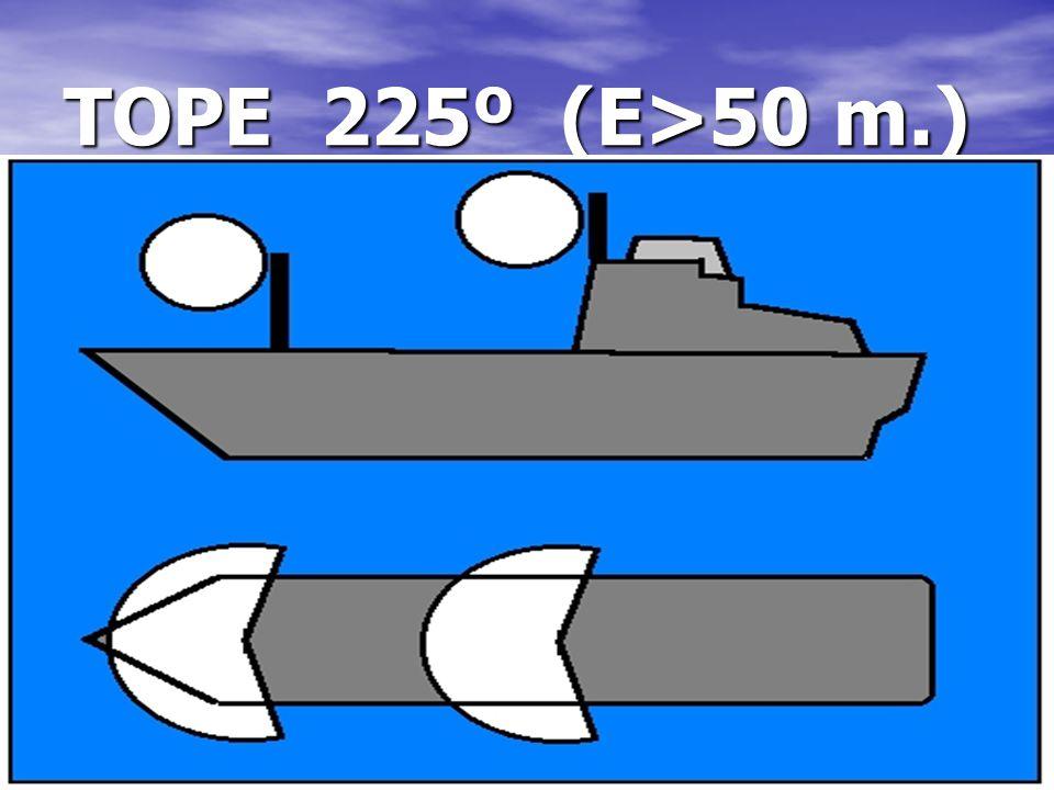 TOPE 225º (E>50 m.)