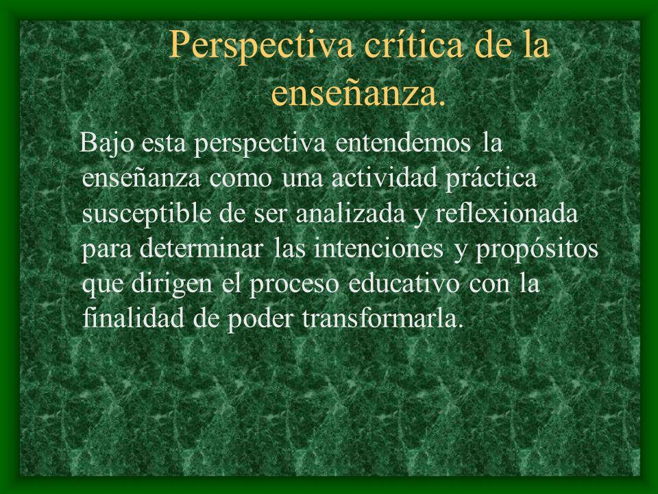 Perspectiva crítica de la enseñanza.