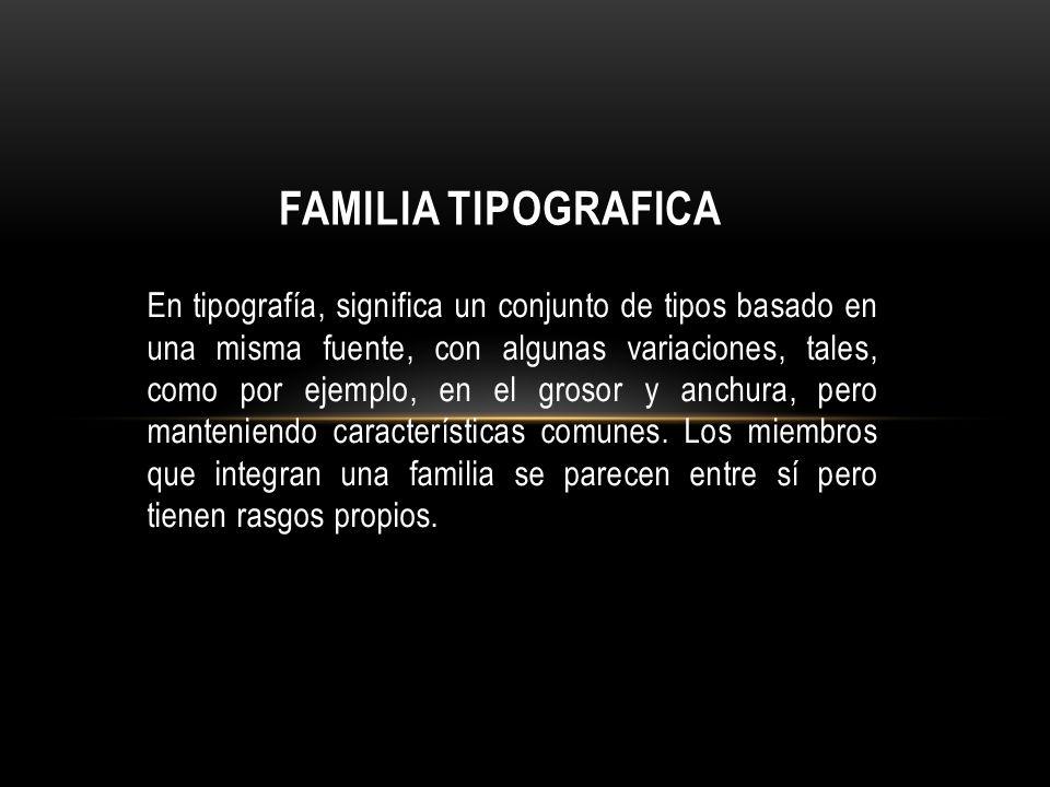 FAMILIA TIPOGRAFICA