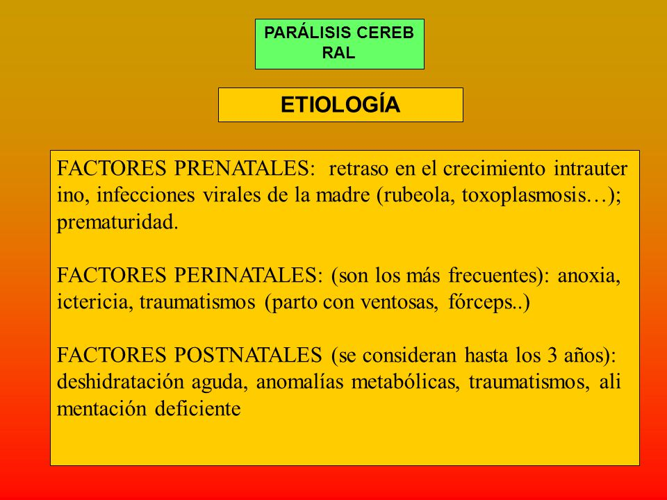 PARÁLISIS CEREBRAL ETIOLOGÍA.