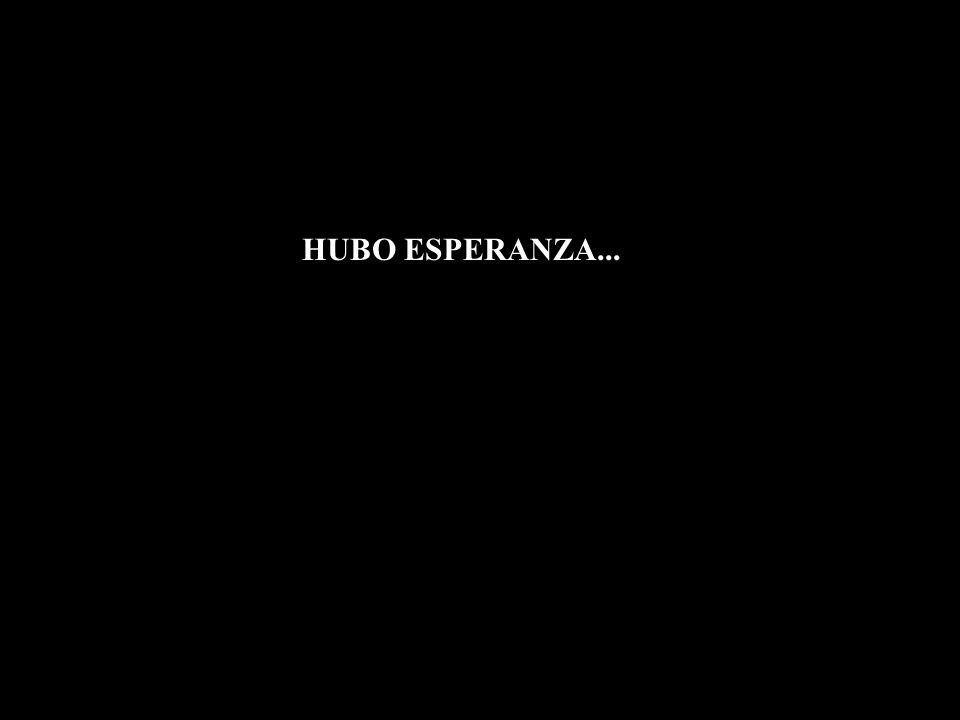 HUBO ESPERANZA...