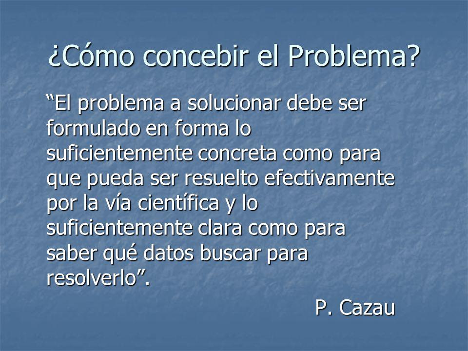 ¿Cómo concebir el Problema