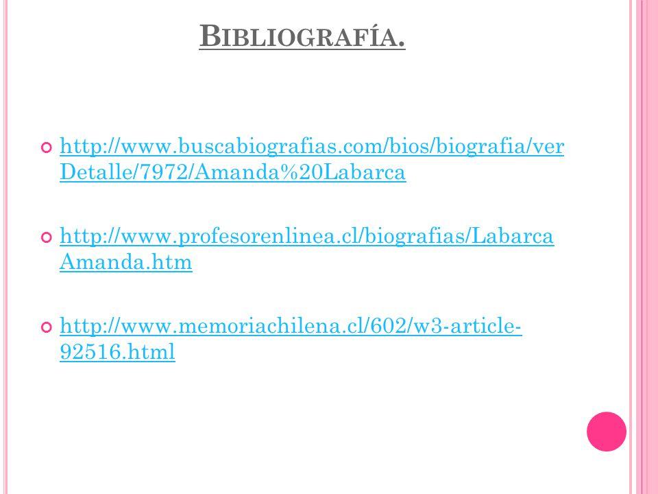 Bibliografía. http://www.buscabiografias.com/bios/biografia/ver Detalle/7972/Amanda%20Labarca.