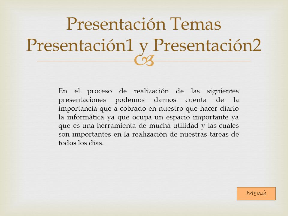 Presentación Temas Presentación1 y Presentación2