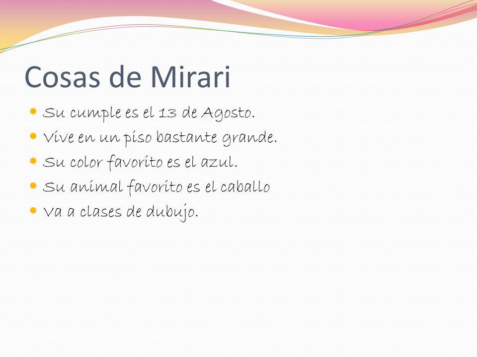 Cosas de Mirari Su cumple es el 13 de Agosto.