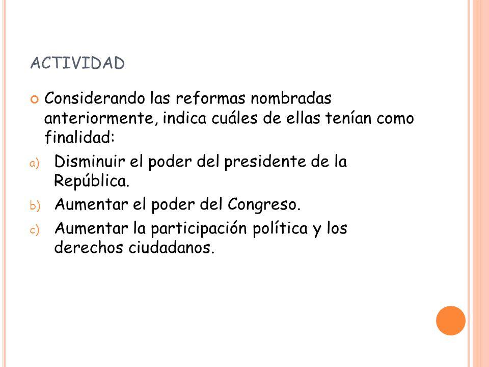 actividad Considerando las reformas nombradas anteriormente, indica cuáles de ellas tenían como finalidad: