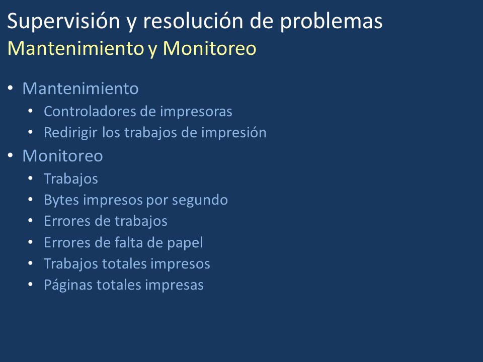 Supervisión y resolución de problemas Mantenimiento y Monitoreo