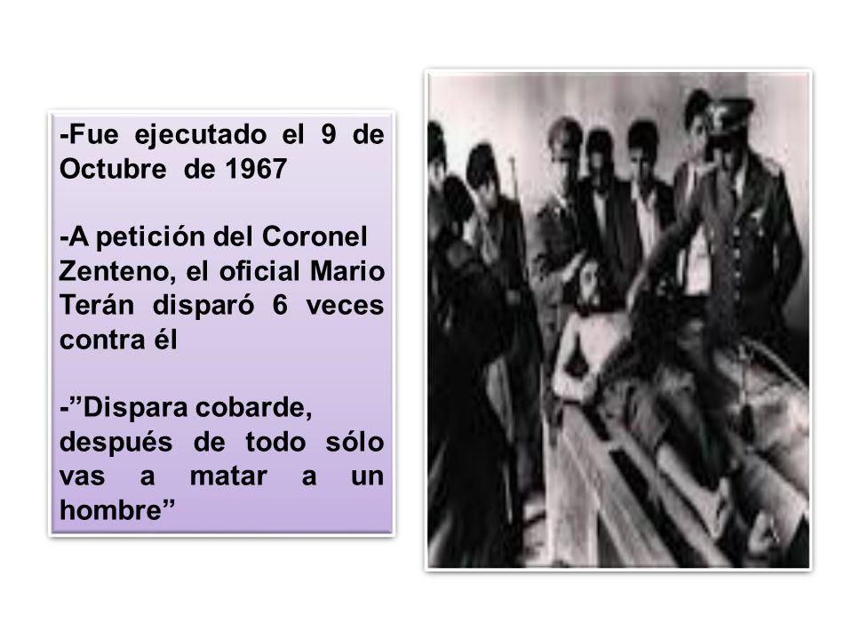 -Fue ejecutado el 9 de Octubre de 1967