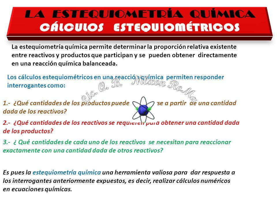 LA ESTEQUIOMETRÍA QUÍMICA CÁLCULOS ESTEQUIOMÉTRICOS