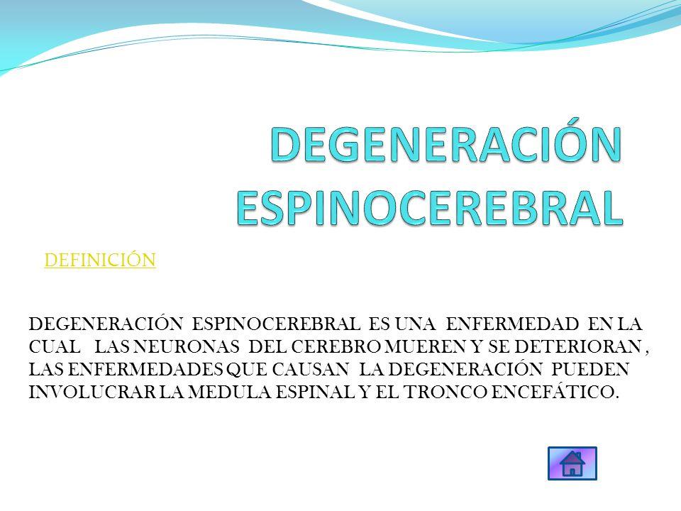 DEGENERACIÓN ESPINOCEREBRAL