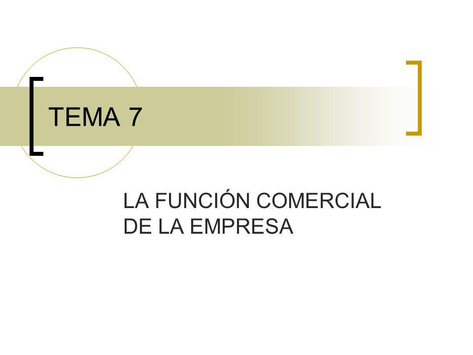 LA FUNCIÓN COMERCIAL DE LA EMPRESA