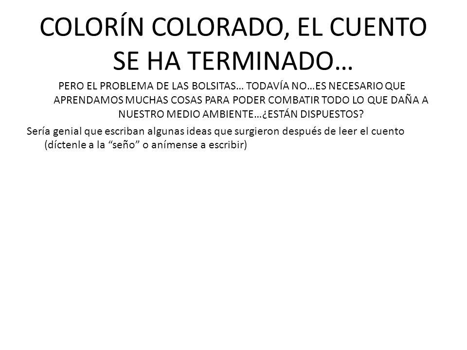 COLORÍN COLORADO, EL CUENTO SE HA TERMINADO…