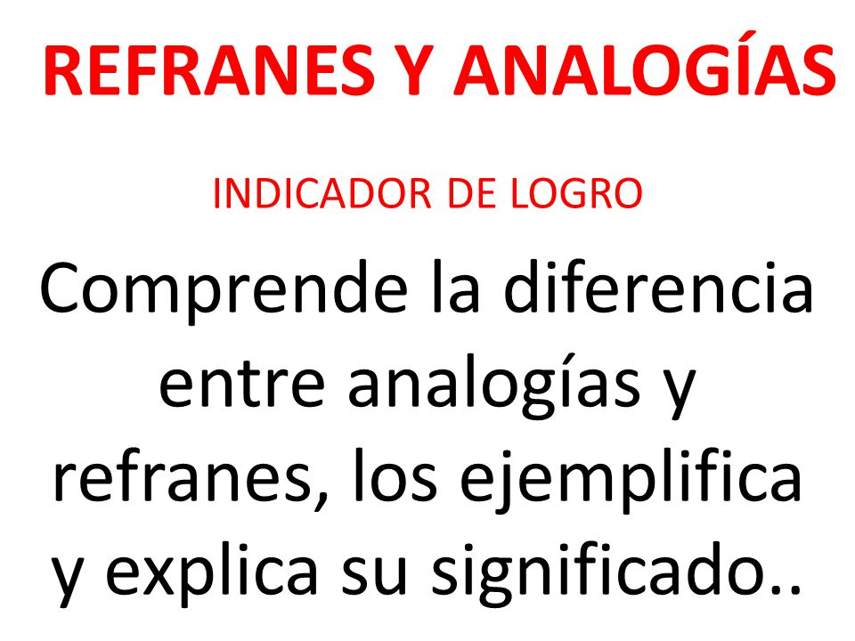 REFRANES Y ANALOGÍAS INDICADOR DE LOGRO.