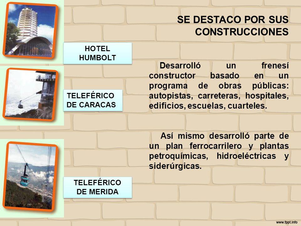 SE DESTACO POR SUS CONSTRUCCIONES