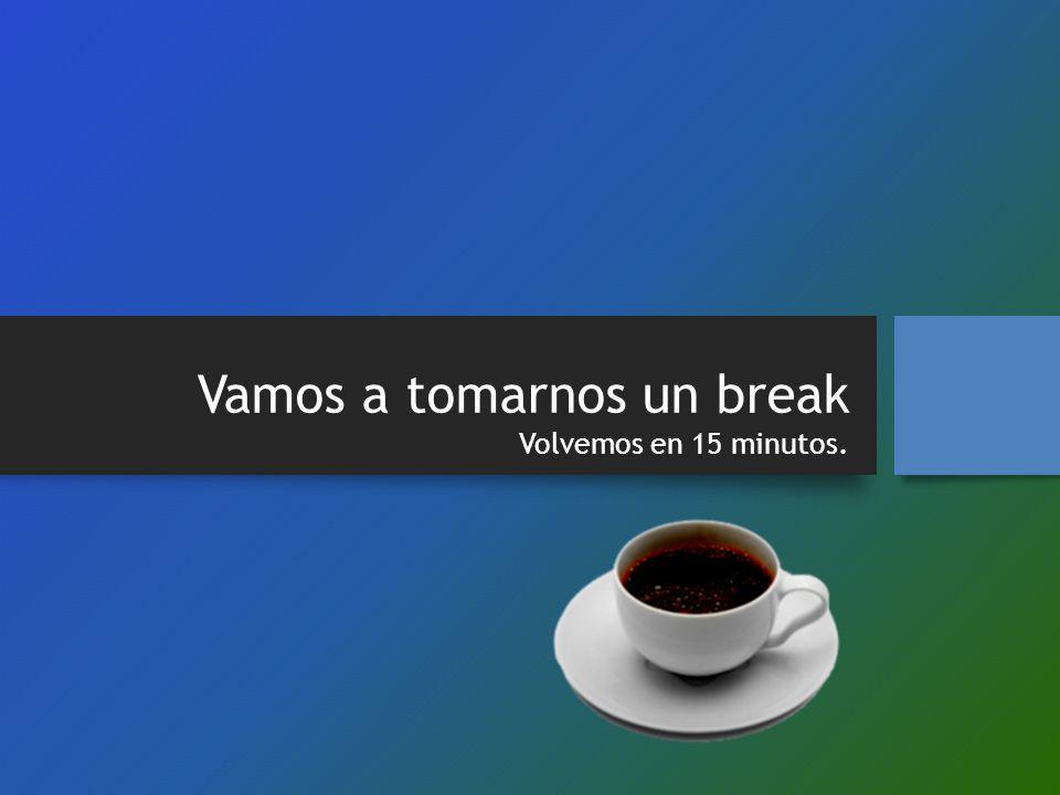 Vamos a tomarnos un break