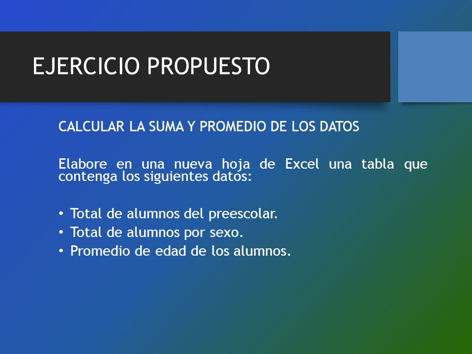 EJERCICIO PROPUESTO CALCULAR LA SUMA Y PROMEDIO DE LOS DATOS