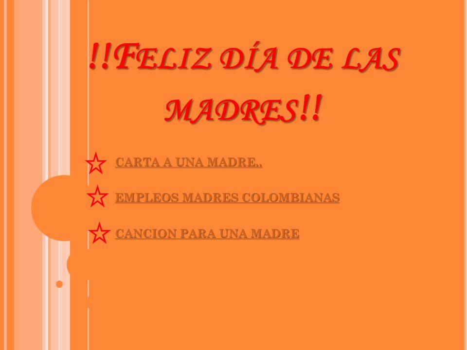 CARTA A UNA MADRE.. EMPLEOS MADRES COLOMBIANAS CANCION PARA UNA MADRE