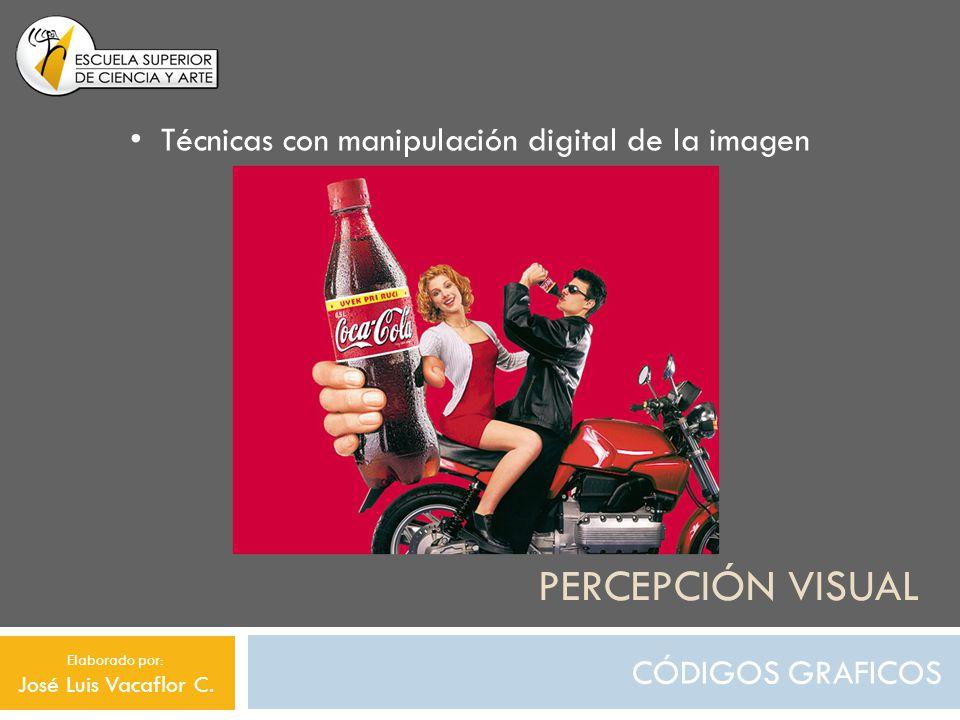 Percepción visual Técnicas con manipulación digital de la imagen