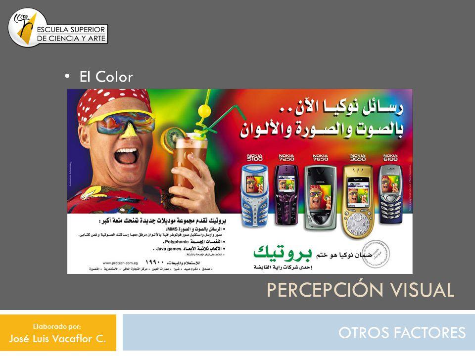 Percepción visual El Color OTROS FACTORES José Luis Vacaflor C.