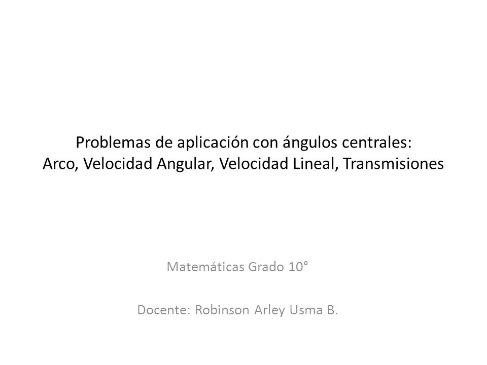 Matemáticas Grado 10° Docente: Robinson Arley Usma B.