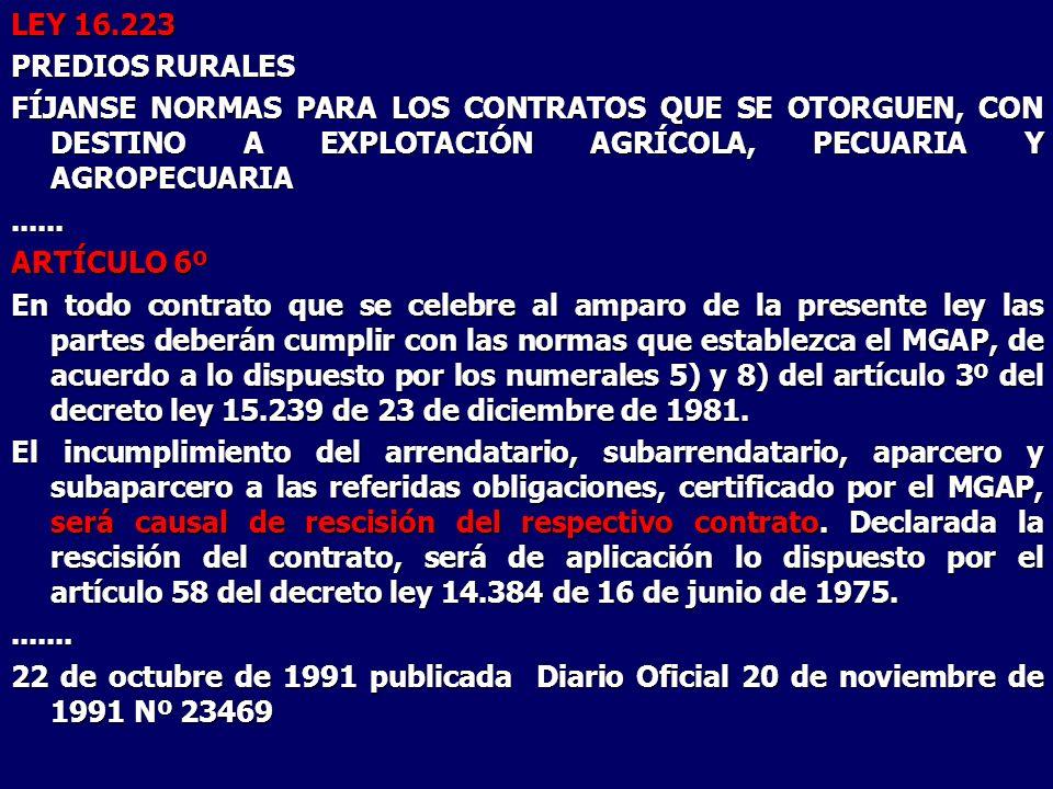 LEY 16.223 PREDIOS RURALES. FÍJANSE NORMAS PARA LOS CONTRATOS QUE SE OTORGUEN, CON DESTINO A EXPLOTACIÓN AGRÍCOLA, PECUARIA Y AGROPECUARIA.