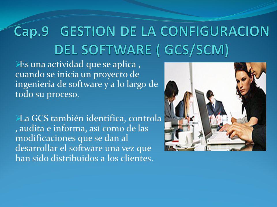 Cap.9 GESTION DE LA CONFIGURACION DEL SOFTWARE ( GCS/SCM)