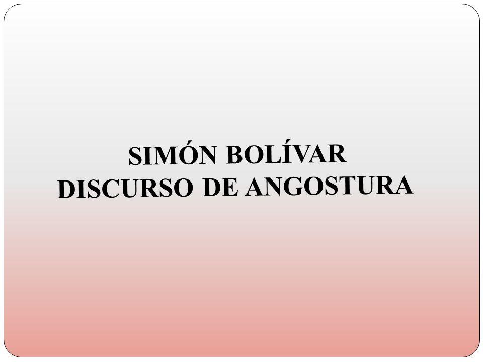 SIMÓN BOLÍVAR DISCURSO DE ANGOSTURA