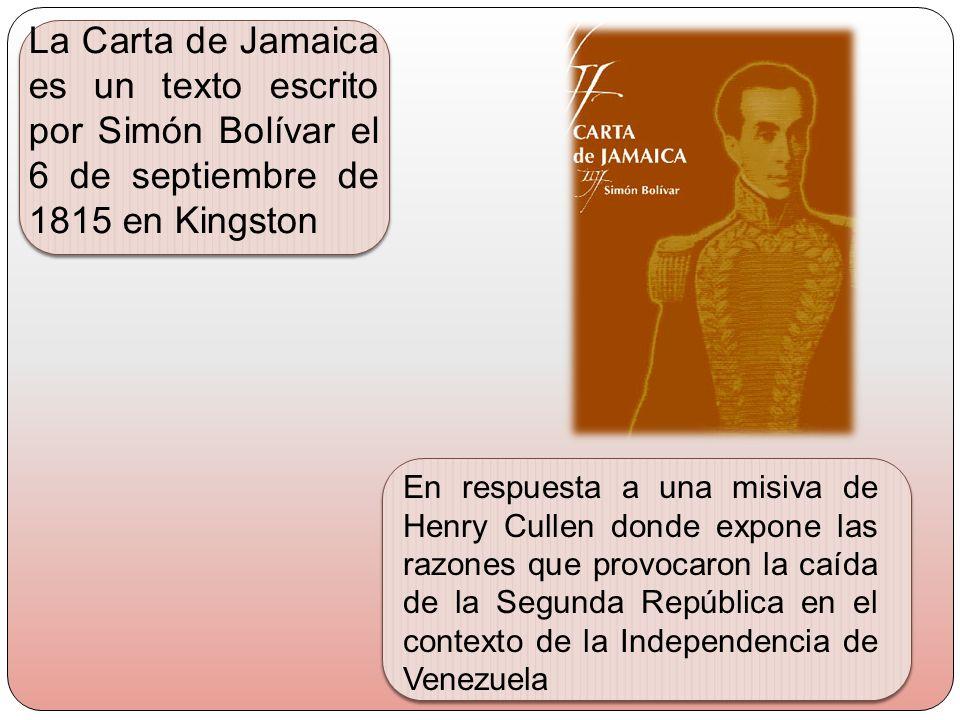 La Carta de Jamaica es un texto escrito por Simón Bolívar el 6 de septiembre de 1815 en Kingston