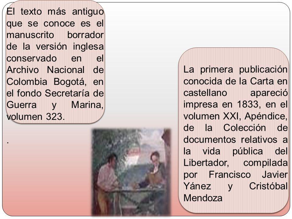 El texto más antiguo que se conoce es el manuscrito borrador de la versión inglesa conservado en el Archivo Nacional de Colombia Bogotá, en el fondo Secretaría de Guerra y Marina, volumen 323.