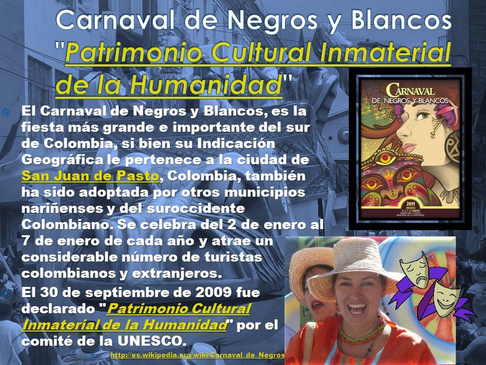Carnaval de Negros y Blancos Patrimonio Cultural Inmaterial de la Humanidad