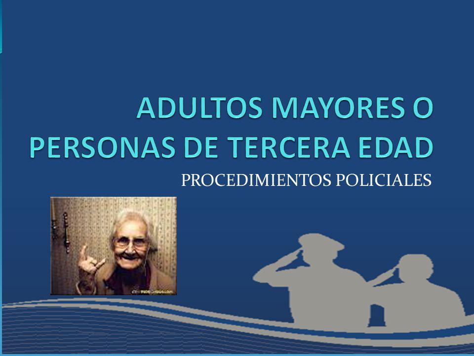 ADULTOS MAYORES O PERSONAS DE TERCERA EDAD