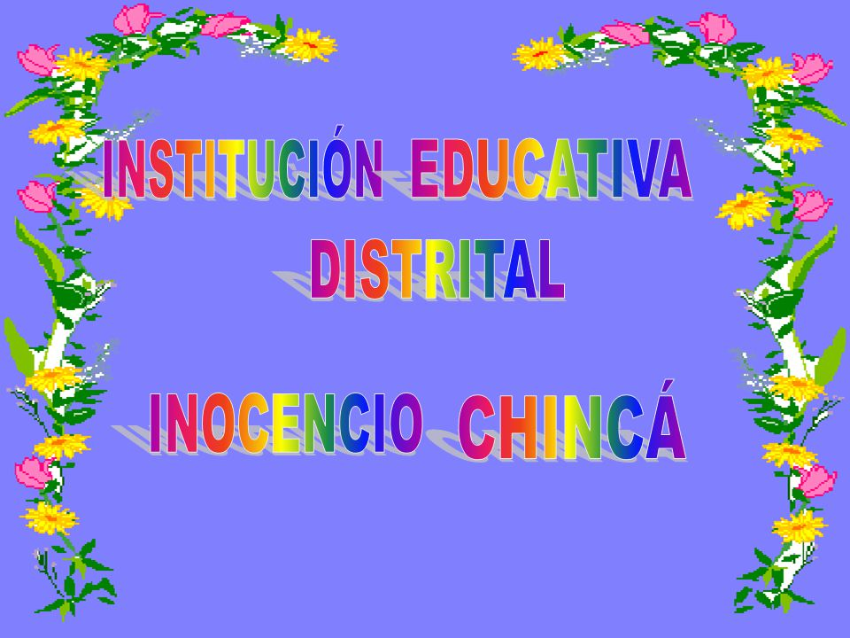 INSTITUCIÓN EDUCATIVA DISTRITAL CHINCÁ INOCENCIO