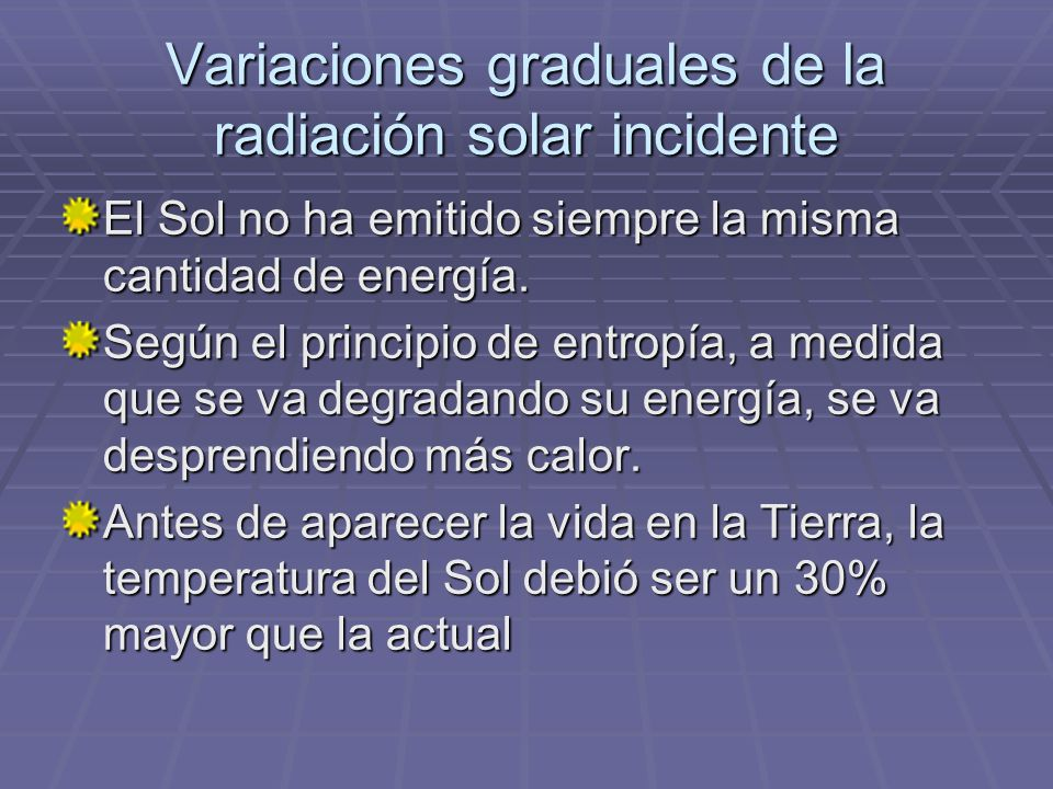 Variaciones graduales de la radiación solar incidente