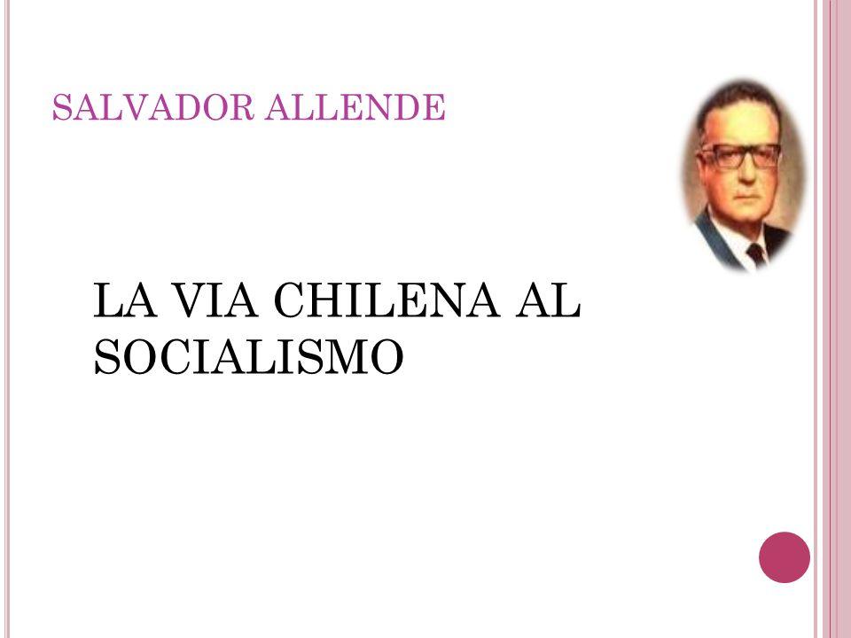 LA VIA CHILENA AL SOCIALISMO