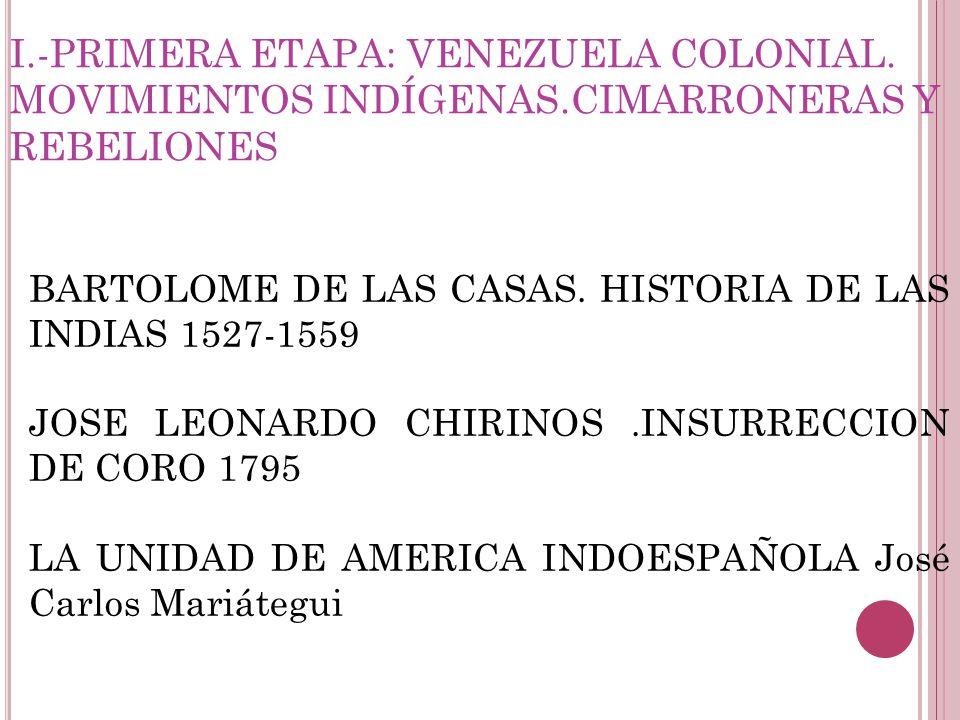 I. -PRIMERA ETAPA: VENEZUELA COLONIAL. MOVIMIENTOS INDÍGENAS
