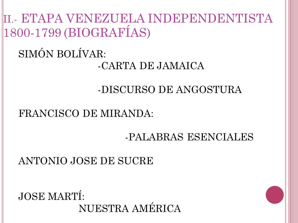 II.- ETAPA VENEZUELA INDEPENDENTISTA 1800-1799 (BIOGRAFÍAS)