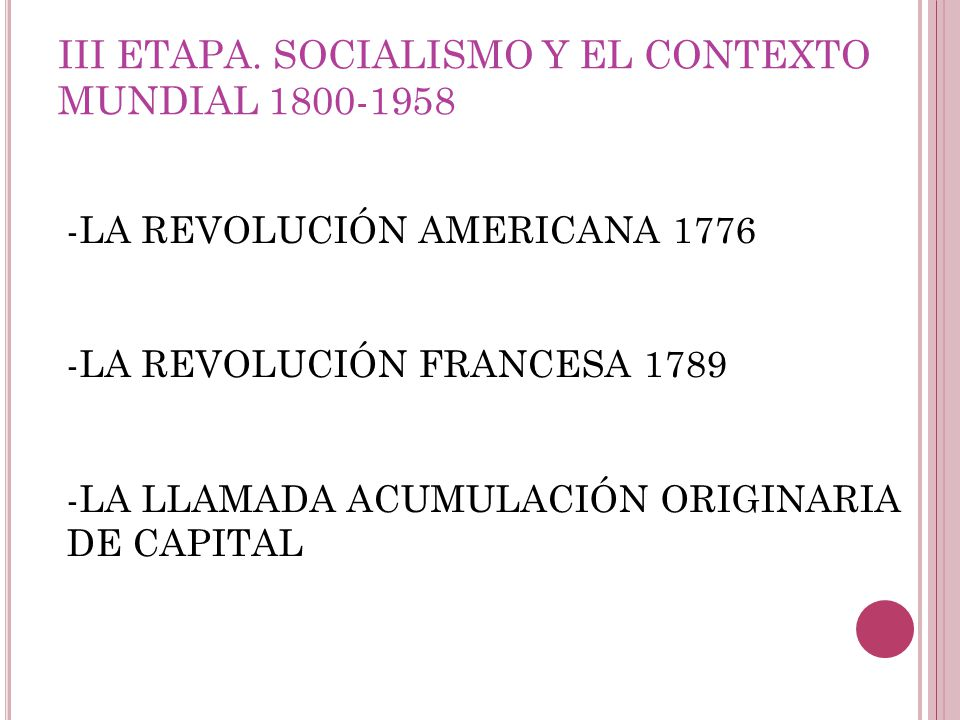 III ETAPA. SOCIALISMO Y EL CONTEXTO MUNDIAL 1800-1958