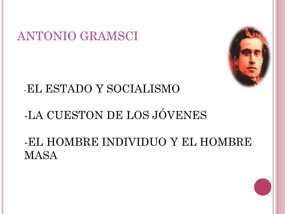 ANTONIO GRAMSCI -LA CUESTON DE LOS JÓVENES