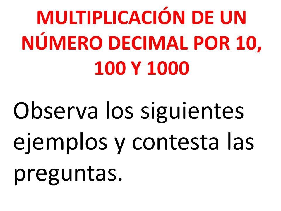 MULTIPLICACIÓN DE UN NÚMERO DECIMAL POR 10, 100 Y 1000
