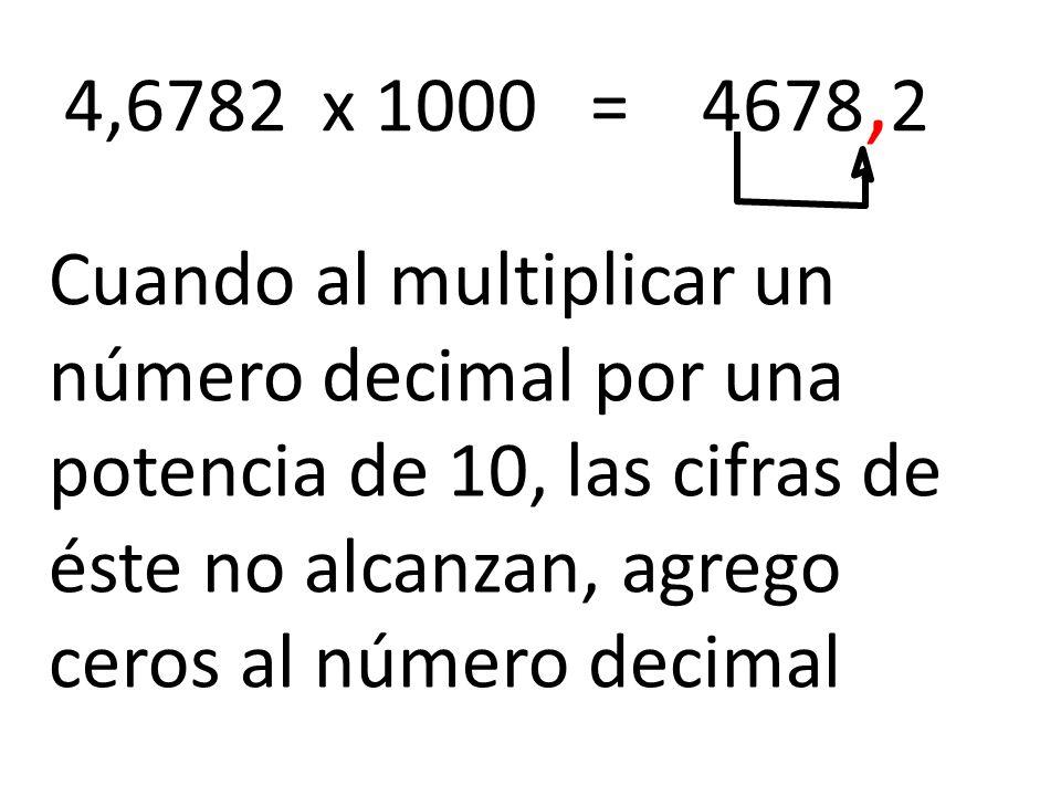 4,6782 x 1000 = 4678,2
