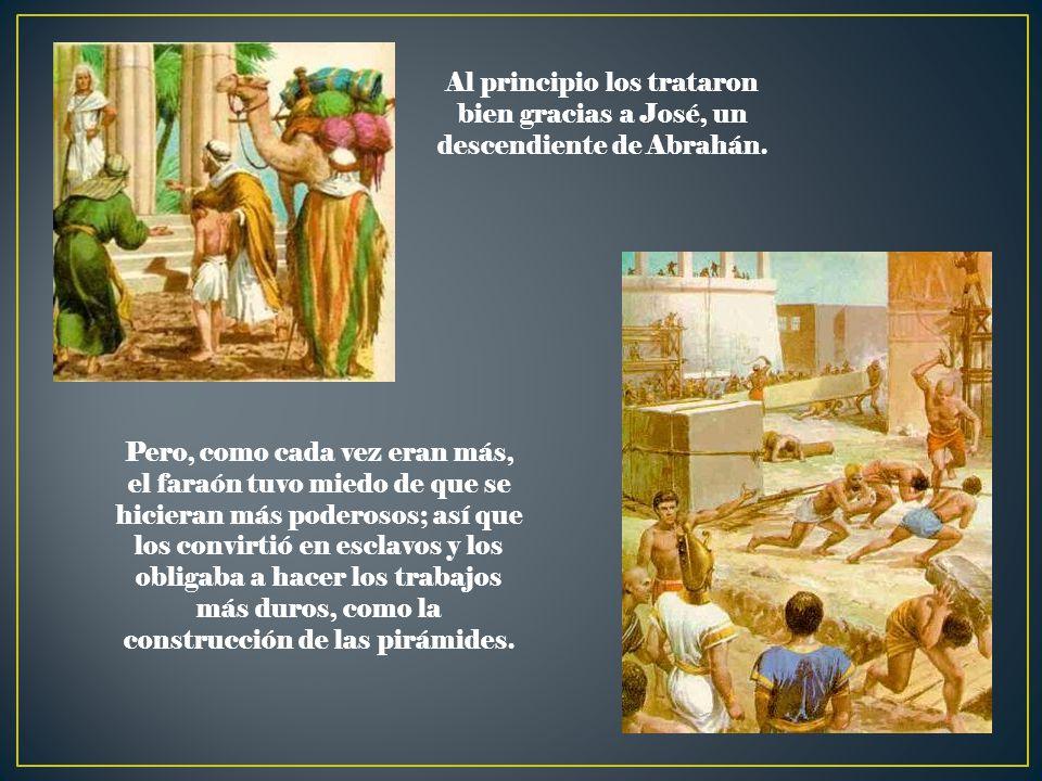 Al principio los trataron bien gracias a José, un descendiente de Abrahán.