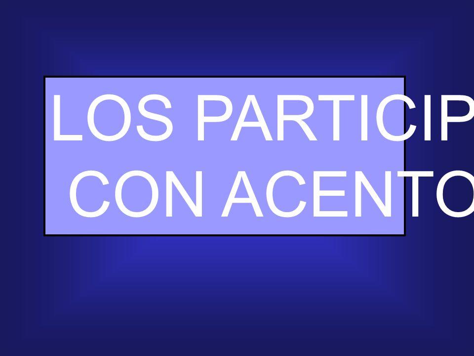 LOS PARTICIPIOS CON ACENTOS