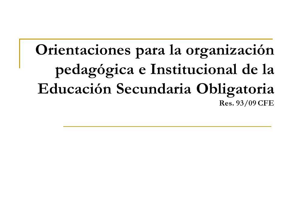 Orientaciones para la organización pedagógica e Institucional de la Educación Secundaria Obligatoria Res.