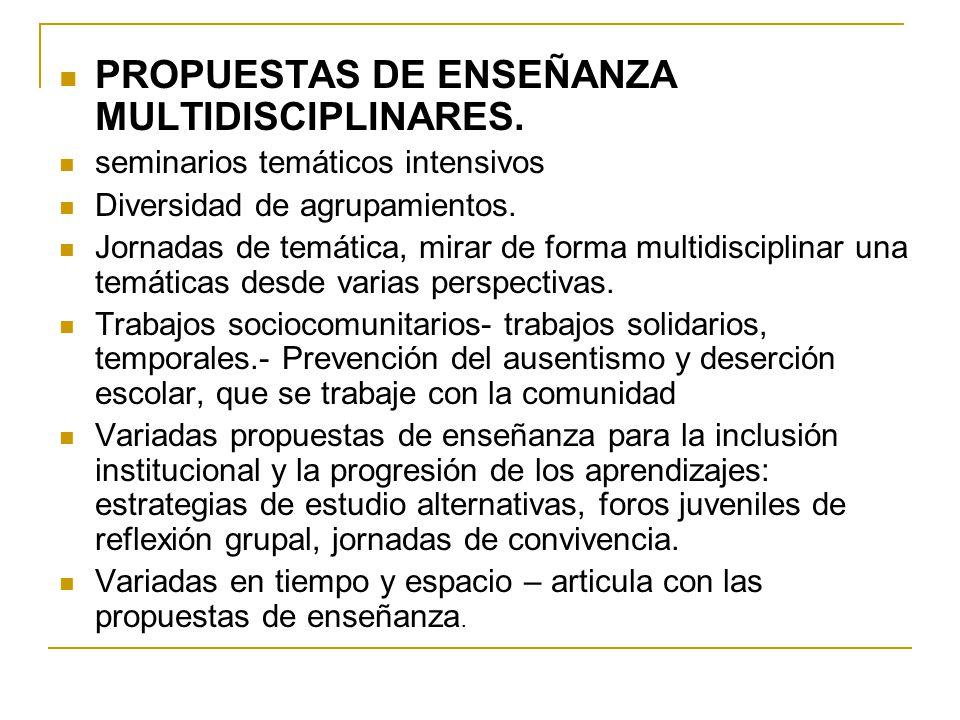 PROPUESTAS DE ENSEÑANZA MULTIDISCIPLINARES.