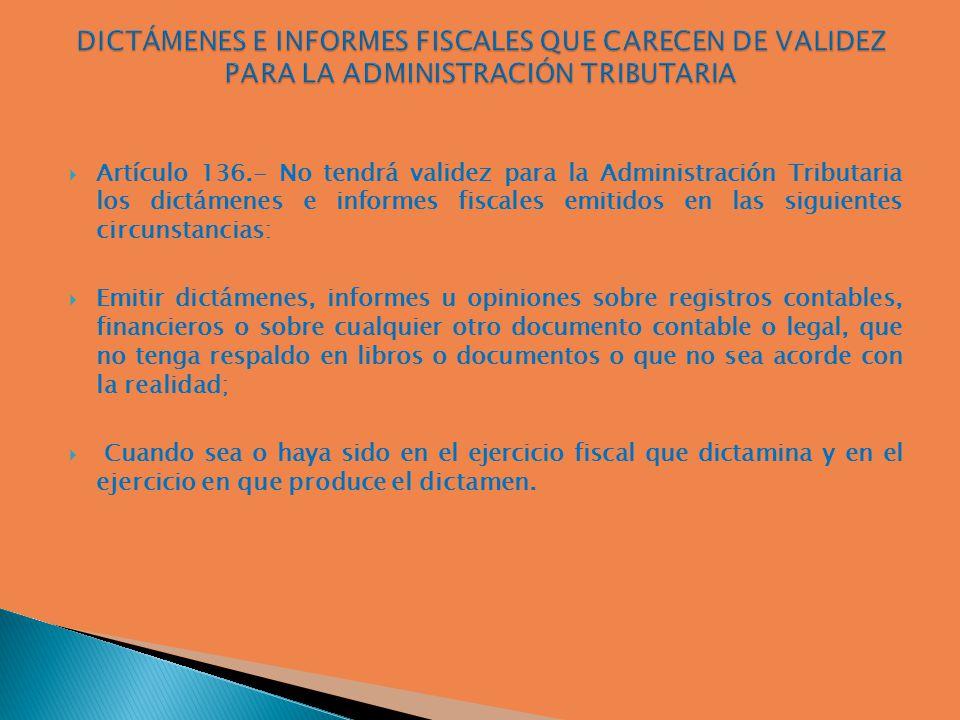 Dictámenes e Informes Fiscales que carecen de validez para la Administración Tributaria