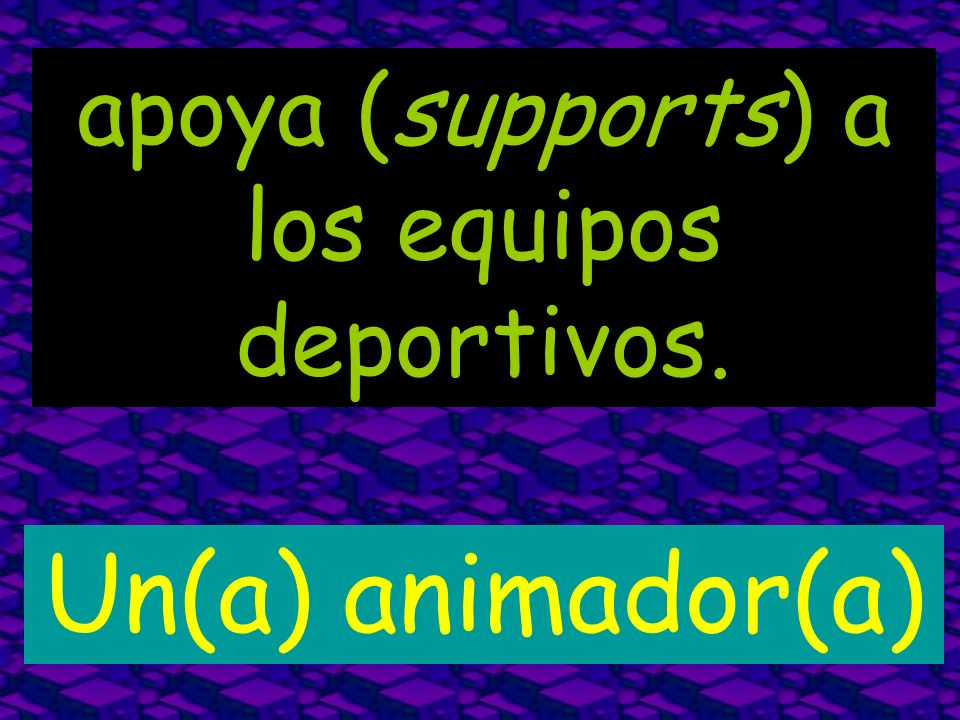 apoya (supports) a los equipos deportivos.