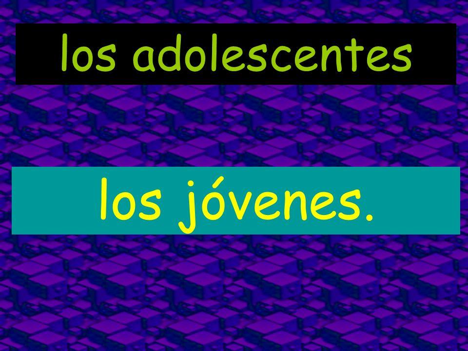 los adolescentes los jóvenes.