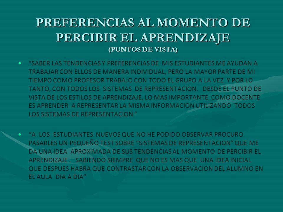 PREFERENCIAS AL MOMENTO DE PERCIBIR EL APRENDIZAJE (PUNTOS DE VISTA)